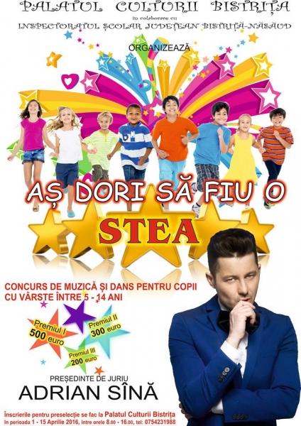 """AȘ DORI SĂ FIU O STEA"", LA BISTRIȚA"