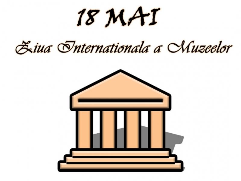 18 ZIUA INTERNAȚIONALĂ A MUZEELOR!