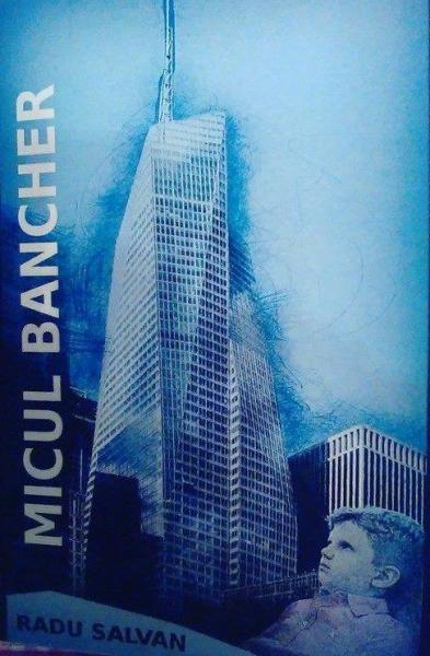 """""""MICUL BANCHER"""", AL LUI RADU SALVAN, PUBLICAT ÎN AMERICA!"""
