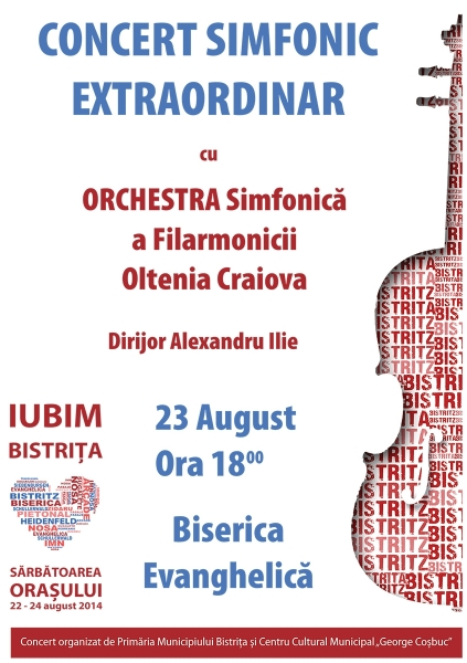 ZILELE MUNICIPIULUI BISTRIȚA 2014 - ORCHESTRA SIMFONICĂ A FILARMONICII OLTENIA CRAIOVA ÎN CONCERT SIMFONIC EXTRAORDINAR