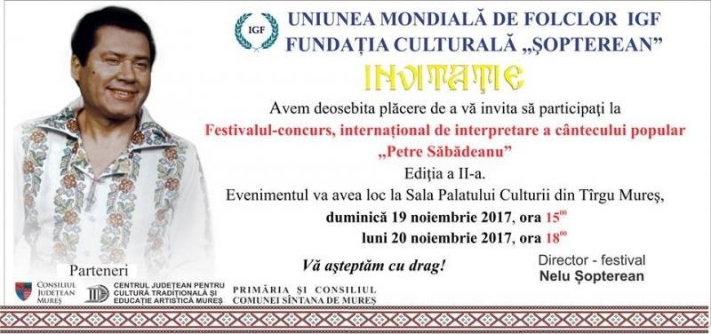 """EDIȚIA A II-A A FESTIVALULUI CONCURS INTERNAȚIONAL DE INTERPRETARE A CÂNTECULUI POPULAR """"PETRE SĂBĂDEANU"""" SE VA DESFĂȘURA ÎN PERIOADA 19-20 NOIEMBRIE 2017,LA TG-MUREȘ !"""