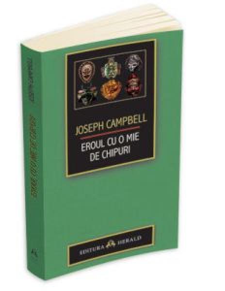"""LANSARE DE CARTE - """"EROUL CU O MIE DE CHIPURI"""" DE JOSEPH CAMPBELL - TRADUCERE"""
