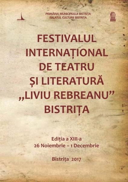 """ASTĂZI, ÎN CADRUL FESTIVALULUI INTERNAȚIONAL DE TEATRU ȘI LITERATURĂ """"LIVIU REBREANU"""", EDIȚIA A XIII-A BISTRIȚA, ROMÂNIA !"""